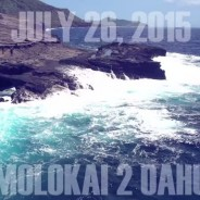 Elite Field Set for 19th Annual Moloka'i-2-O'ahu Paddleboard World Championships on Sunday, July 26, 2015